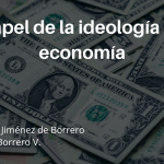 El papel de la ideología en la economía