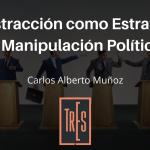 La Distracción como Estrategia de Manipulación Política