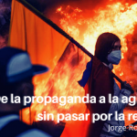 De la propaganda a la agitación, sin pasar por la reflexión