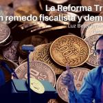 La Reforma Tributaria: un remedo fiscalista y demagógico