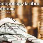 Los monopolios y la libre competencia